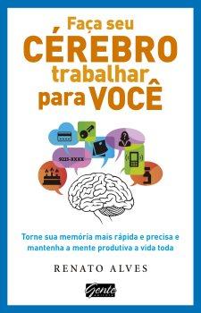 Faça seu cérebro trabalhar para você