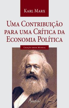 Uma Contribuição para uma Crítica da Economia Politica