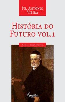 História do Futuro Vol 1