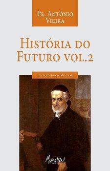 História do Futuro Vol 2