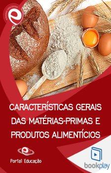 Características Gerais das Matérias-Primas e Produtos Alimentícios