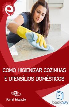 Como Higienizar Cozinhas e Utensílios Domésticos