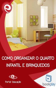 Como Organizar o Quarto Infantil e Brinquedos