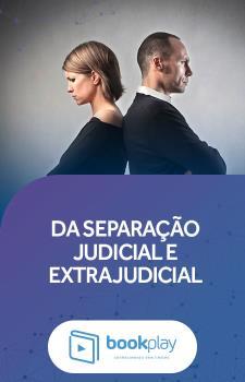Da Separação Judicial e Extrajudicial