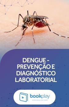 Dengue - Prevenção e Diagnóstico Laboratorial