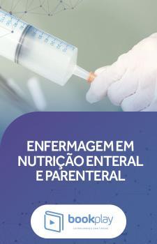 Enfermagem em Nutrição Enteral e Parenteral