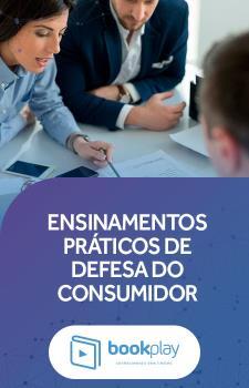Ensinamentos Práticos de Defesa do Consumidor