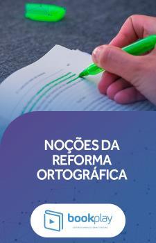 Noções da Reforma Ortográfica