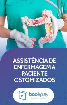 Assistência de Enfermagem a Pacientes Ostomizados