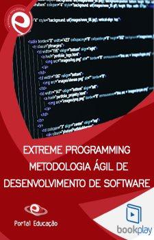 Extreme Programming: metodologia ágil de desenvolvimento de software