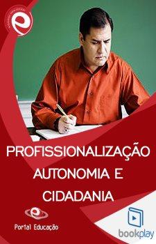 Profissionalização, Autonomia e Cidadania Docente na Perspectiva da Legislação