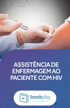 Assistência de Enfermagem ao Paciente com HIV