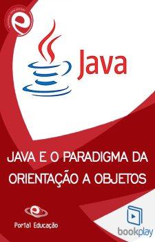 Java e o paradigma da Orientação a objetos
