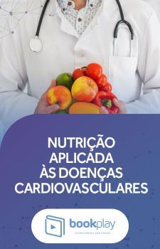 Nutrição Aplicada às Doenças Cardiovasculares