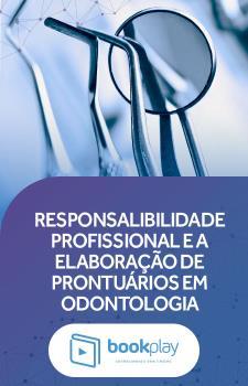 Responsabilidade Profissional e a Elaboração de Prontuários em Odontologia