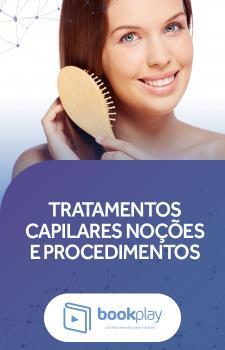 Tratamentos Capilares: Noções e Procedimentos