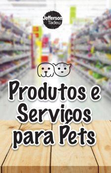 Produtos e serviços para pets