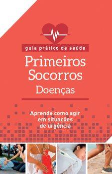 Guia prático de saúde - Primeiros socorros - Doenças