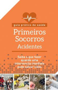 Guia prático de saúde - Primeiros socorros - Acidentes