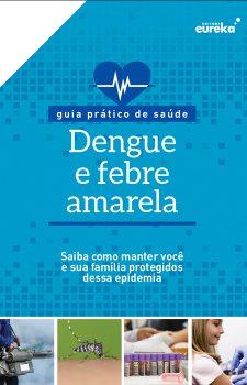 Guia prático de saúde - Dengue e febre amarela