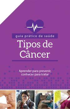 Guia prático de saúde - Tipos de câncer