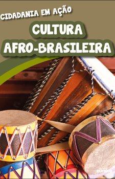 Cidadania em ação - cultura afro-brasileira