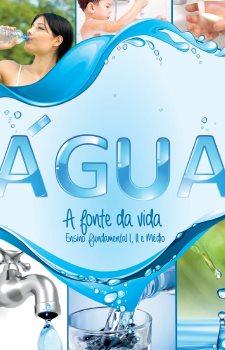 Água, a fonte da vida