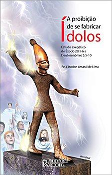 A proibição de se fabricar Ídolos