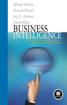 Business Intelligence: Um Enfoque Gerencial para a Inteligência do Negócio