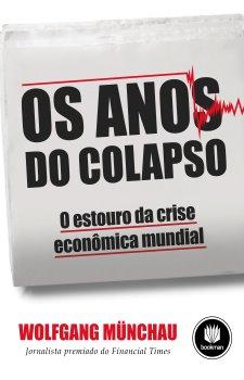Os anos do colapso: o estouro da crise econômica mundial