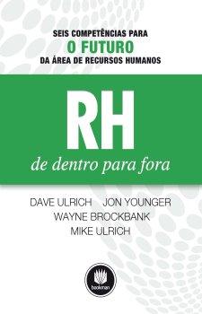 RH de Dentro para Fora: Seis Competências para o Futuro da Área de Recursos Humanos