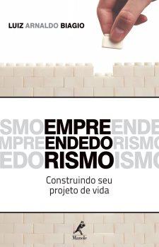 Empreendedorismo: Construindo seu Projeto de Vida
