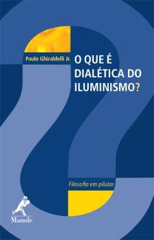 O que é Dialética do Iluminismo?