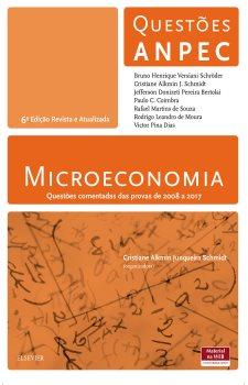Microeconomia - Questões comentadas das provas de 2008 a 2017