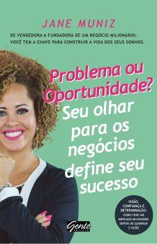 Problema ou oportunidade? Seu olhar para os negócios define seu sucesso