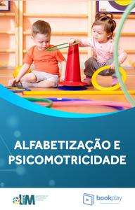 Psicomotricidade, desenvolvimento e alfabetização