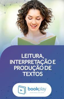 Leitura, Interpretação e Produção de Textos