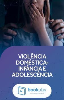 Violência Doméstica - Infância e Adolescência