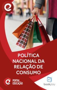 Política Nacional da Relação de Consumo