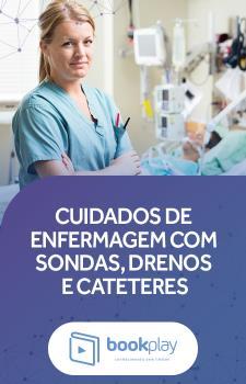 Cuidados de Enfermagem com Sondas, Drenos e Cateteres
