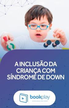 A inclusão da criança com Síndrome de Down