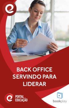 Back Office: Servindo para liderar