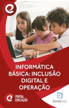 Informática Básica: Inclusão Digital e Operação
