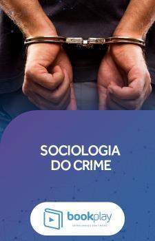 Sociologia do Crime