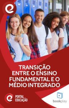 Transição entre o Ensino Fundamental e o Ensino Médio Integrado