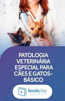 Patologia Veterinária Especial para Cães e Gatos - Básico