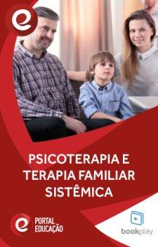Psicoterapia e Terapia Familiar Sistêmica