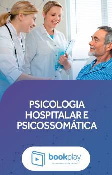 Psicologia Hospitalar e Psicossomática
