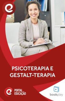 Psicoterapia e Gestalt-Terapia