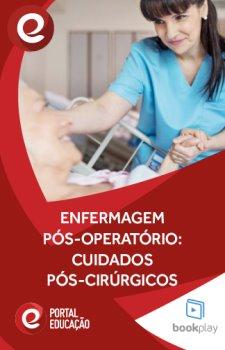 Enfermagem Pós-operatório: cuidados e atenção pós-cirúrgicos